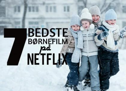 Perfekt til vinterferien: 7 bedste børnefilm på Netflix