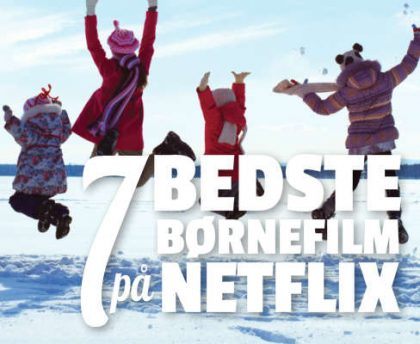 De 7 bedste børnefilm til vinterferien på Netflix