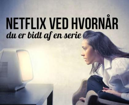 Netflix ved, hvornår du er bidt af en serie