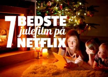 7 julefilm på Netflix der får dig i julestemning