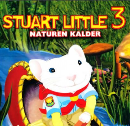 Stuart Little 3 – Naturen Kalder