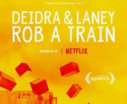 Deidra & Laney Rob a Train på Netflix